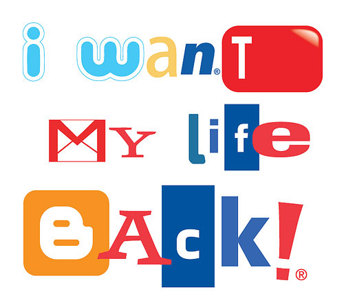 I want my life back !