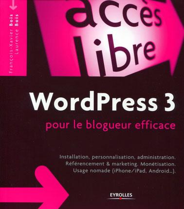 Eyrolles : WordPress 3 pour le blogueur efficace